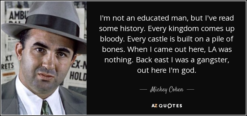 TOP 7 QUOTES BY MICKEY COHEN | A-Z Quotes