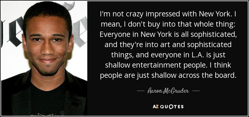 Aaron Mcgruder Quote Im Not Crazy Impressed With New York I Mean