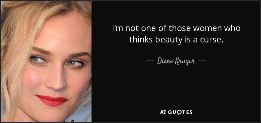 Diane Kruger Quote Im Not One Of Those Women Who Thinks Beauty Is