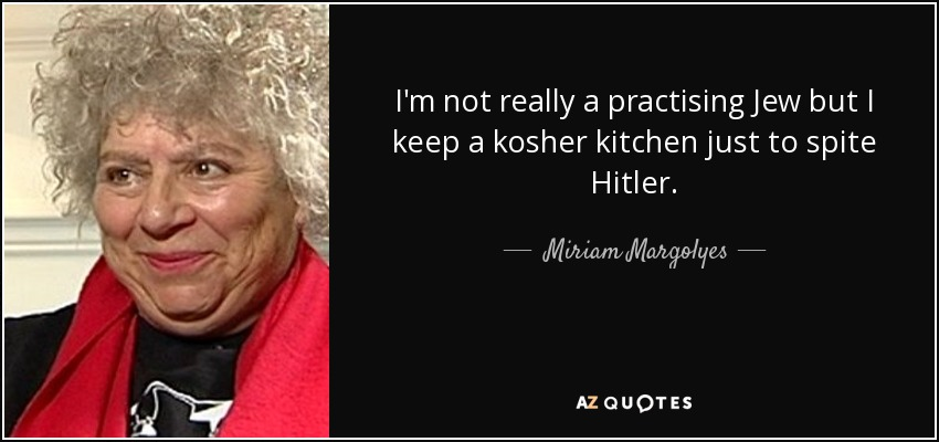 Quotes by miriam margolyes a z quotes for Keeping a kosher kitchen