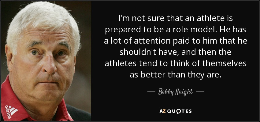 Bobby Knight Quote Im Not Sure That An Athlete Is Prepared To Be