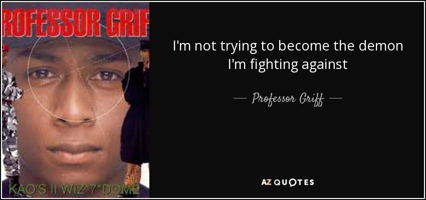 Professor griff quotes