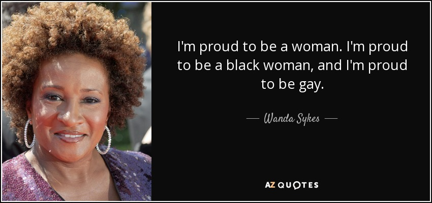 Wanda Sykes Quote Im Proud To Be A Woman Im Proud To Be