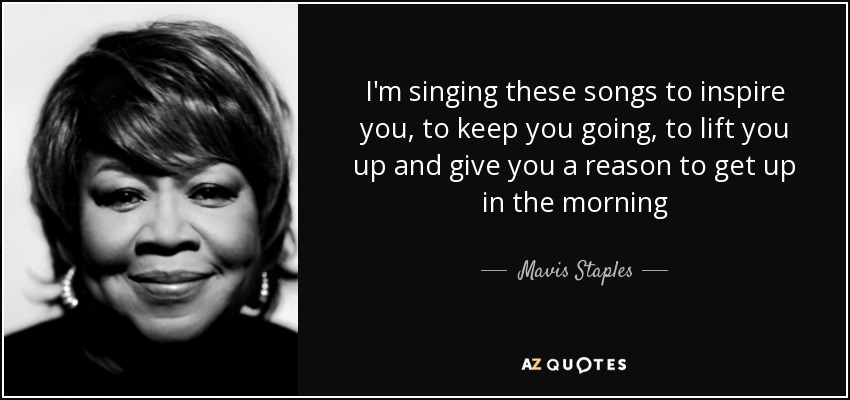 TOP 25 QUOTES BY MAVIS STAPLES | A-Z Quotes