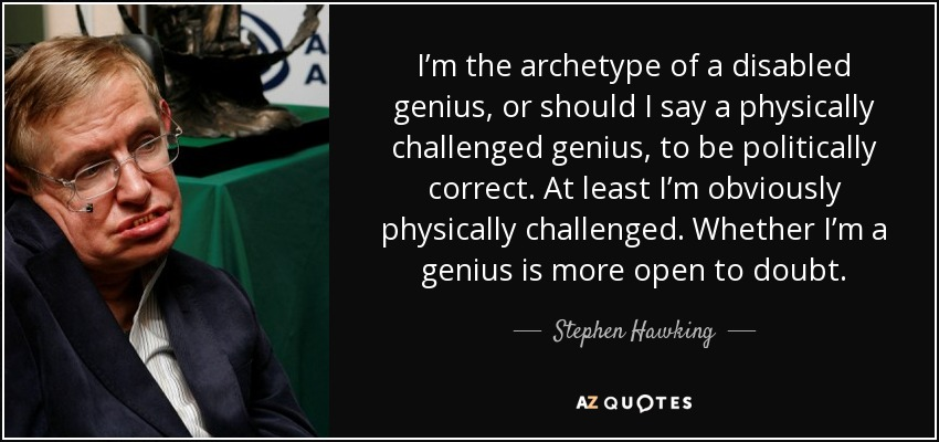 Stephen Hawking quote: I'm the archetype of a disabled ...