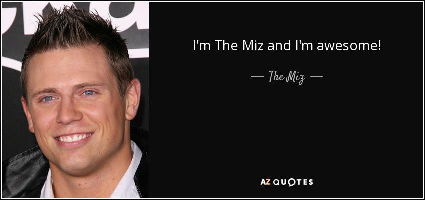 I'm The Miz and I'm awesome! - The Miz