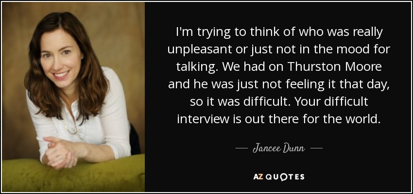 Jancee Dunn Quote Im Trying To Think Of Who Was Really Unpleasant