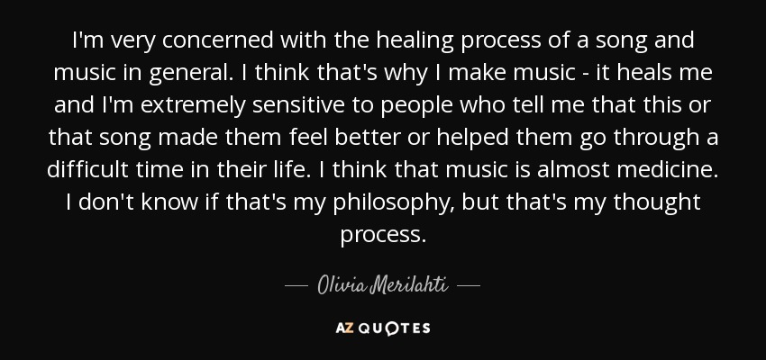Olivia Merilahti Quote I M Very Concerned With The Healing Process