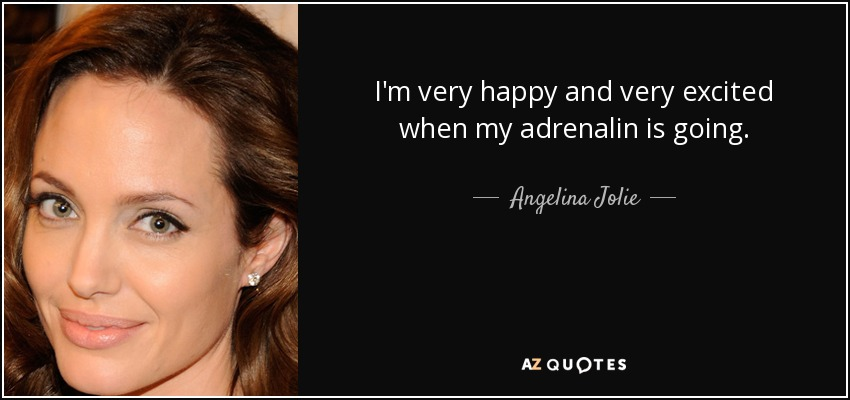 Angelina Jolie quote: I'm very happy and very excited when my ...