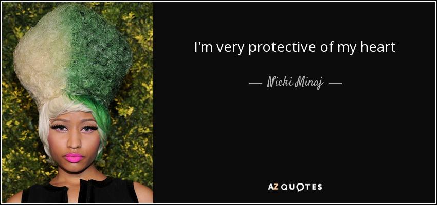 I'm very protective of my heart - Nicki Minaj