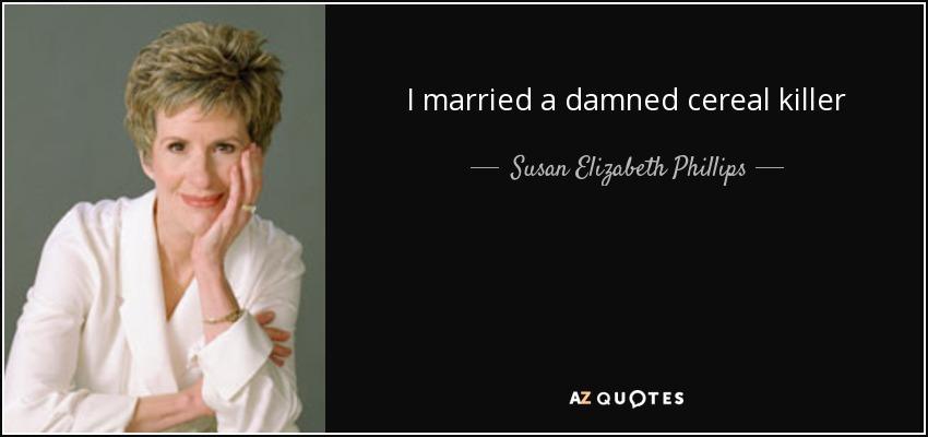 I married a damned cereal killer - Susan Elizabeth Phillips
