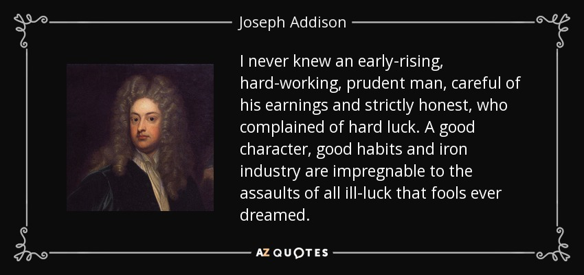 Joseph Addison Quote I Never Knew An Early Rising Hard Working