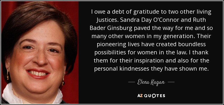 Sandra Day O Connor Quotes Amusing Elena Kagan Quote I Owe A Debt Of Gratitude To Two Other Living.