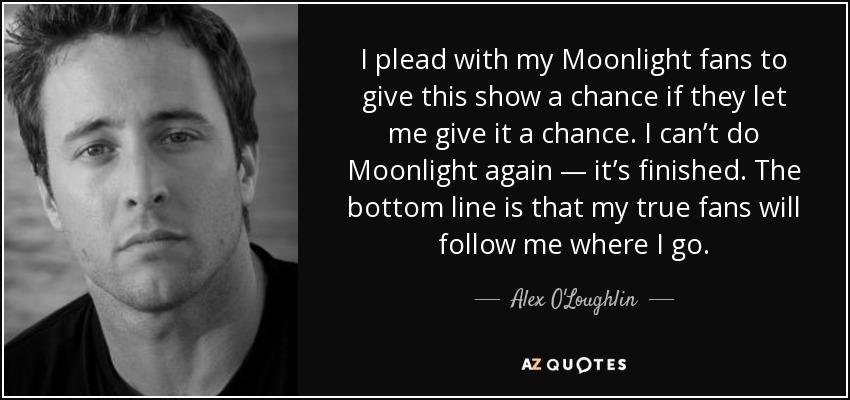 Top 18 Quotes By Alex O Loughlin A Z Quotes