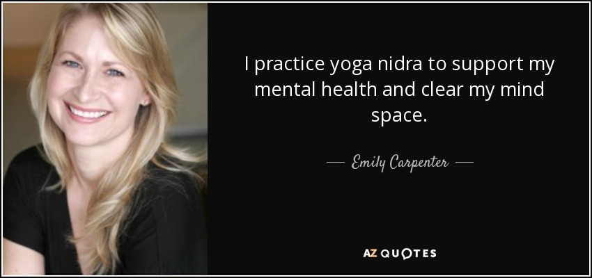 I Practice Yoga Nidra To Support My Mental Health And Clear Mind Space