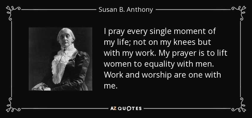 Susan B Anthony Quotes | 150 Quotes By Susan B Anthony Page 2 A Z Quotes