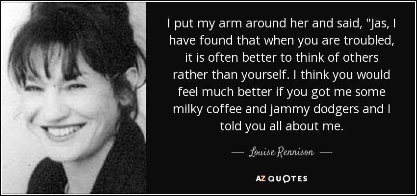 I put my arm around her and said,