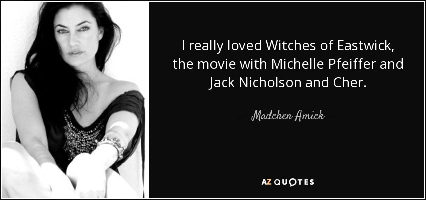 Madchen Amick Quote I Really Loved Witches Of Eastwick The Movie With Michelle