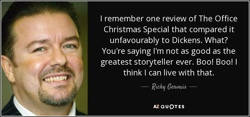 i remember one review of the office christmas special that compared it unfavourably to dickens - The Office Christmas Quotes