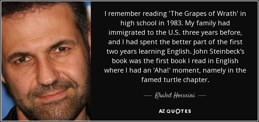 Grapes Of Wrath Quotes Khaled Hosseini Quote I Remember Reading 'the Grapes Of Wrath' In .