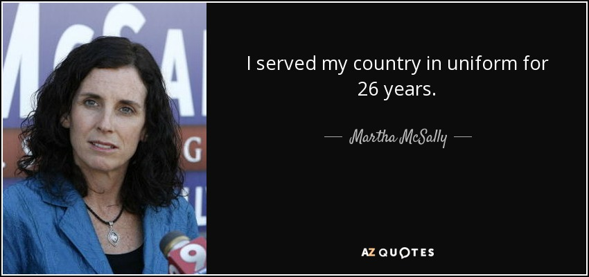 I served my country in uniform for 26 years. - Martha McSally