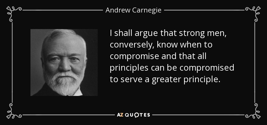 Andrew Carnegie Quote I Shall Argue That Strong Men Conversely