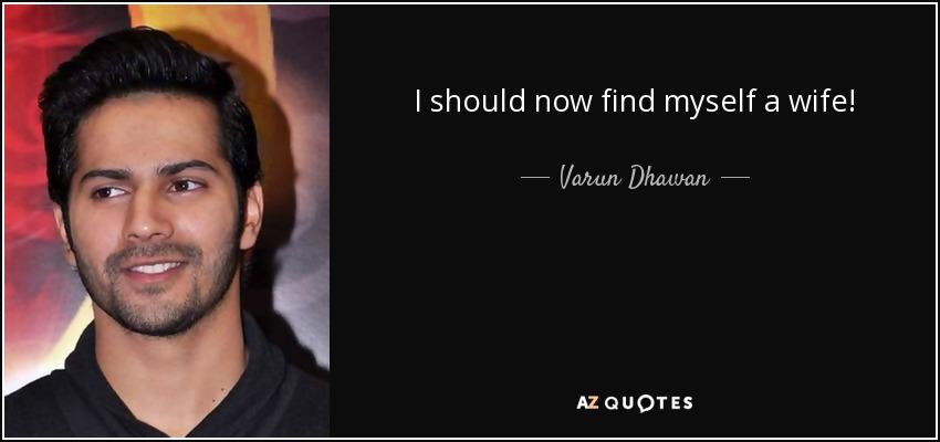 I should now find myself a wife! - Varun Dhawan