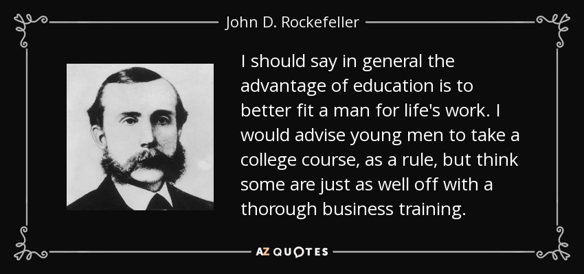 John D Rockefeller Quote I Should Say In General The Advantage Of