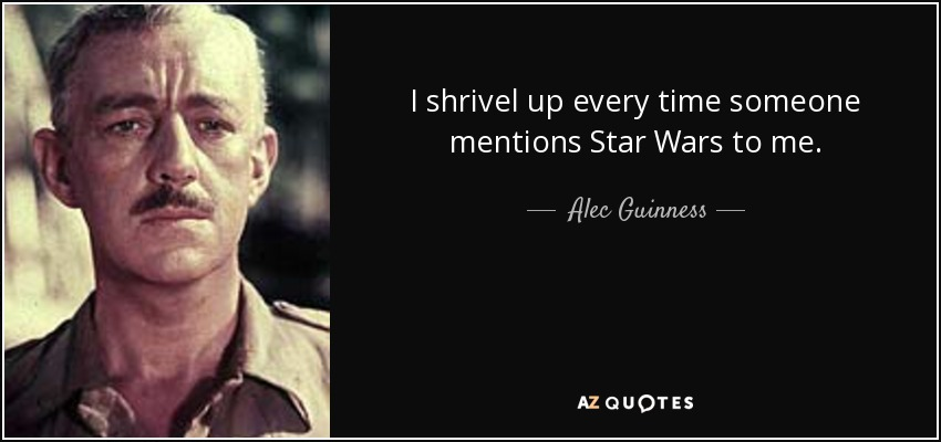 Alec Guinness Quote: I Shrivel Up Every Time Someone