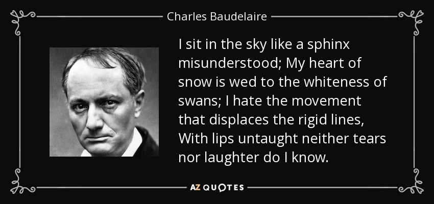 Charles Baudelaire Quote I Sit In The Sky Like A Sphinx