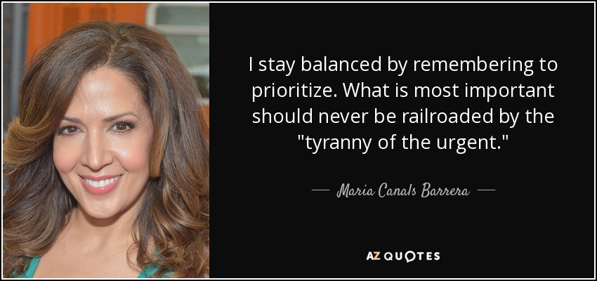 I stay balanced by remembering to prioritize. What is most important should never be railroaded by the