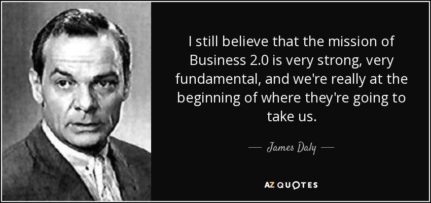 James Daly Quote I Still Believe That The Mission Of Business 20 Is
