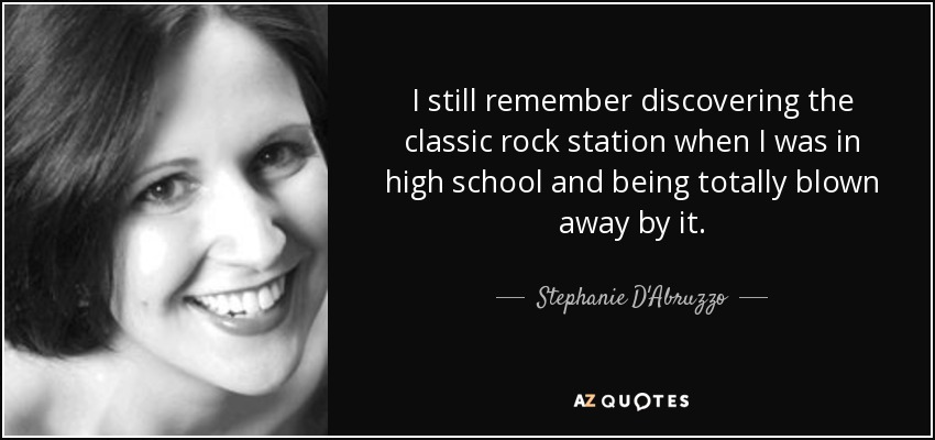 Stephanie D\'Abruzzo quote: I still remember discovering the ...