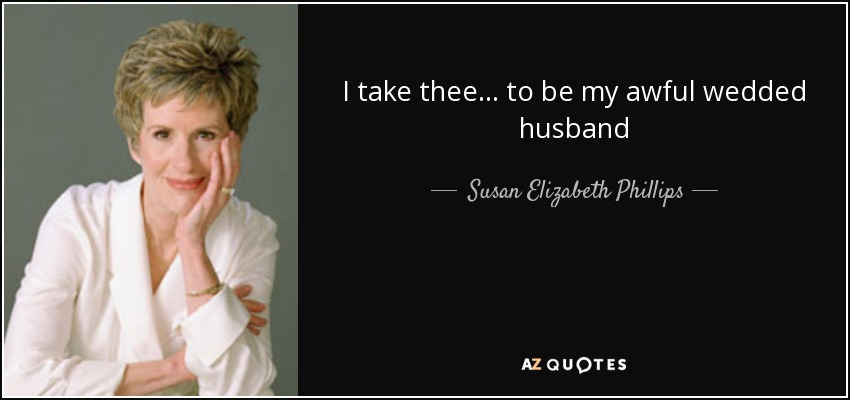 I take thee... to be my awful wedded husband - Susan Elizabeth Phillips
