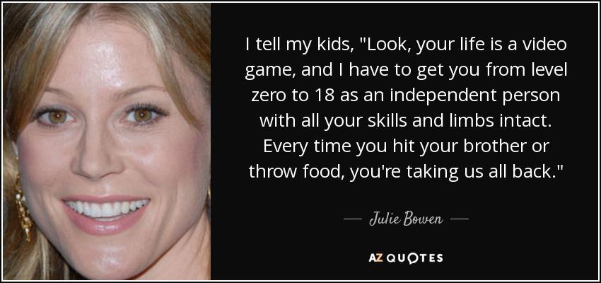 I tell my kids,