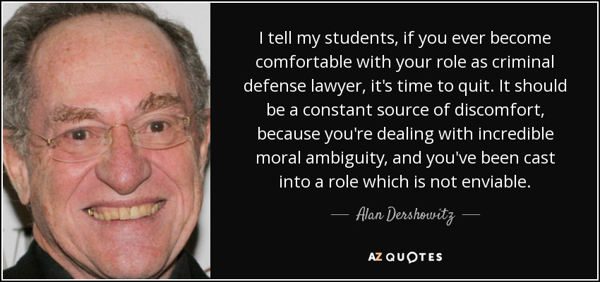 Alan Dershowitz Quote I Tell My Students If You Ever Become