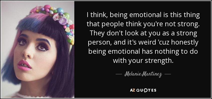 TOP 25 QUOTES BY MELANIE MARTINEZ (of 77) | A-Z Quotes