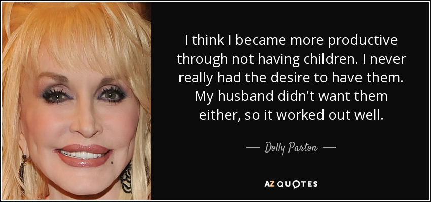 Dolly Parton Quote I Think I Became More Productive Through Not