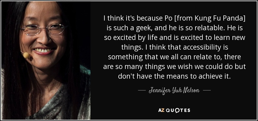Jennifer yuh nelson quote i think its because po from kung fu i think its because po from kung fu panda is such a geek voltagebd Image collections