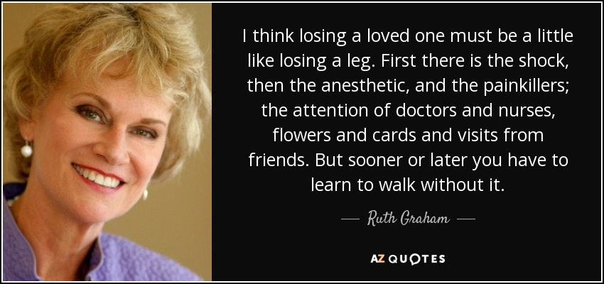 Ruth Graham Quote I Think Losing A Loved One Must Be A Little Fascinating Quote About Losing A Loved One
