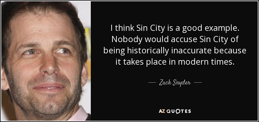 Zack Snyder Quote I Think Sin City Is A Good Example Nobody Would