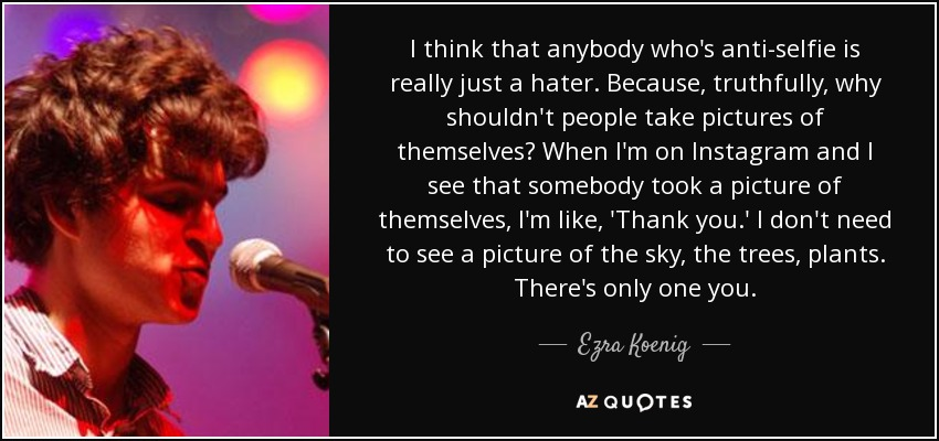 Top 25 Quotes By Ezra Koenig A Z Quotes