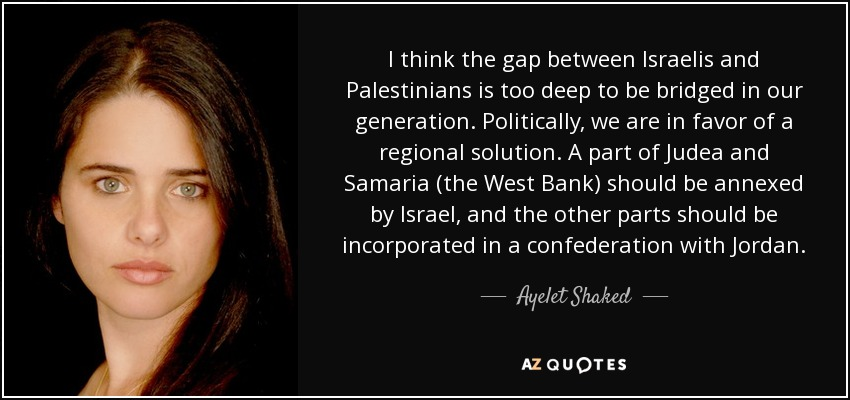 Ayelet Shaked Quote I Think The Gap Between Israelis And