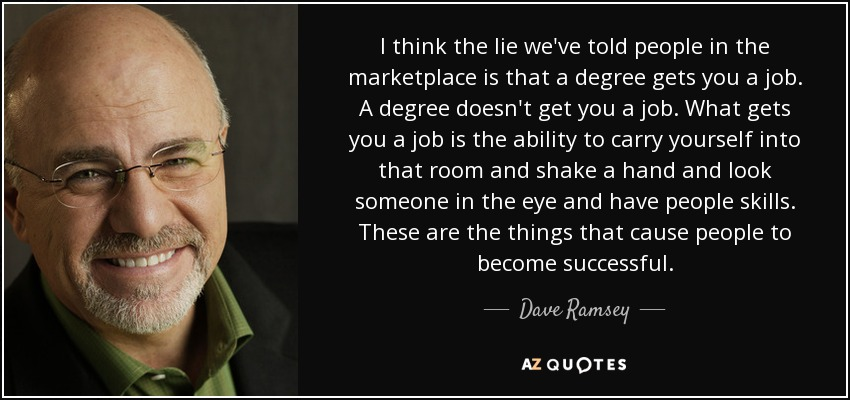 Dave Ramsey quote: I think the lie we've told people in the