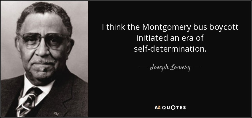 Joseph Lowery Quote I Think The Montgomery Bus Boycott Initiated An