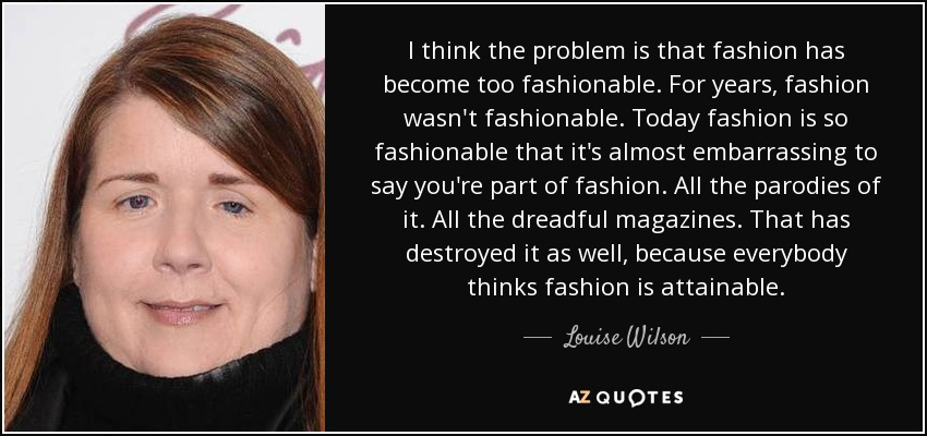 an argument that fashion is something that relates with the time period Appeal to probability – a statement that takes something for granted  (by glossing over which meaning is intended at a particular time)  related to the.