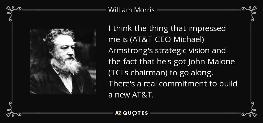 At&t Quote Interesting William Morris Quote I Think The Thing That Impressed Me Is At&t