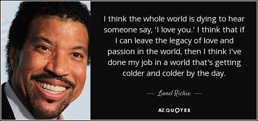 Top 25 Quotes By Lionel Richie A Z Quotes
