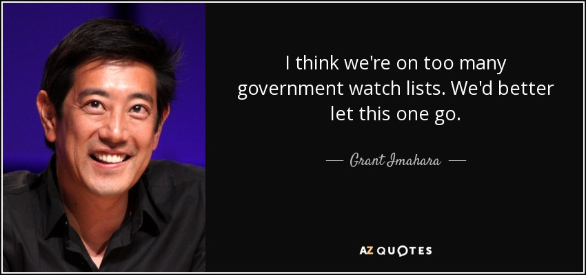 I think we're on too many government watch lists. We'd better let this one go. - Grant Imahara