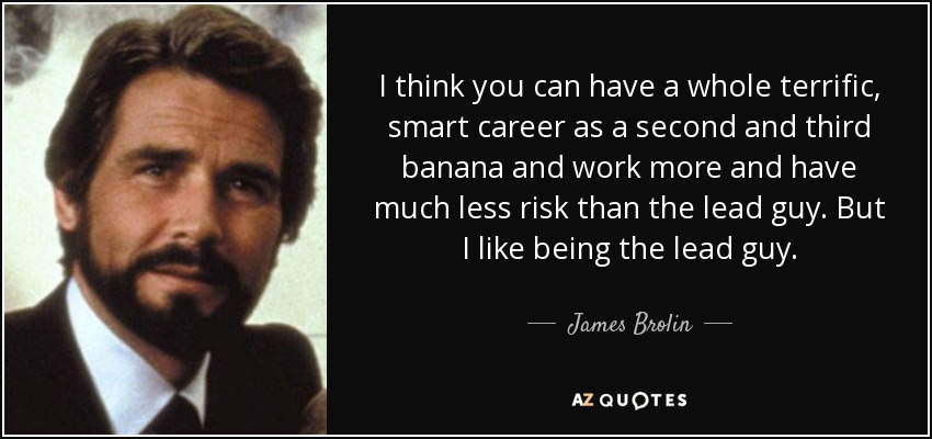 James Brolin Quote I Think You Can Have A Whole Terrific Smart